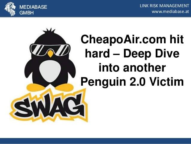 LINK RISK MANAGEMENTwww.mediabase.atMEDIABASEGMBHCheapoAir.com hithard – Deep Diveinto anotherPenguin 2.0 VictimMEDIABASEG...