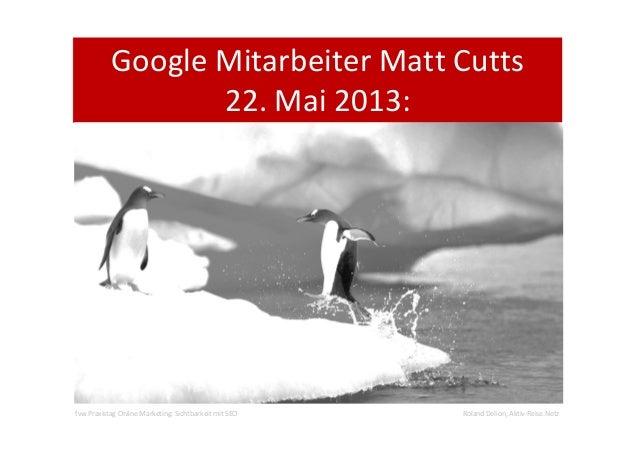 fvw Praxistag Online Marketing: Sichtbarkeit mit SEO Roland Delion, Aktiv-Reise.Netz Google Mitarbeiter Matt Cutts 22. Mai...