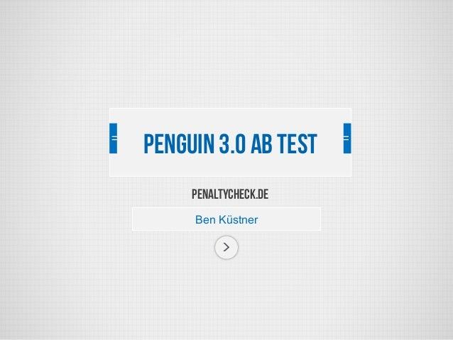 Penaltycheck.de Ben Küstner Penguin 3.0 AB Test