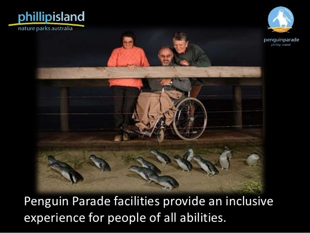 Penguin Parade facilities provide an inclusiveexperience for people of all abilities.