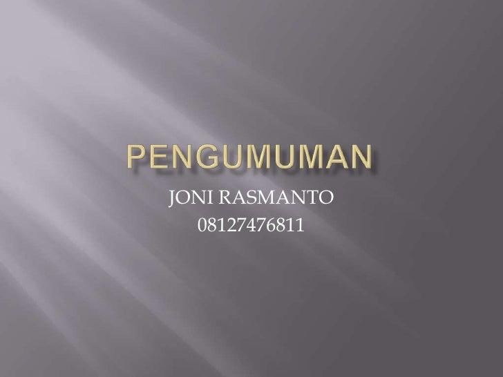 JONI RASMANTO  08127476811