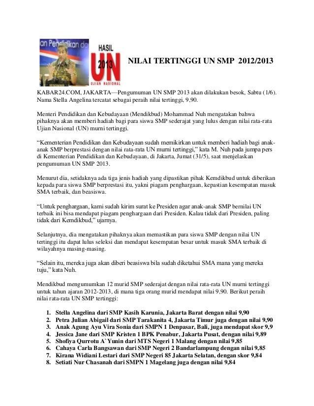 NILAI TERTINGGI UN SMP 2012/2013KABAR24.COM, JAKARTA—Pengumuman UN SMP 2013 akan dilakukan besok, Sabtu (1/6).Nama Stella ...