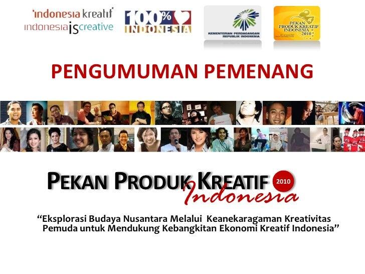 PENGUMUMAN PEMENANG     PEKAN PRODUK KREATIF                              Indonesia                                       ...