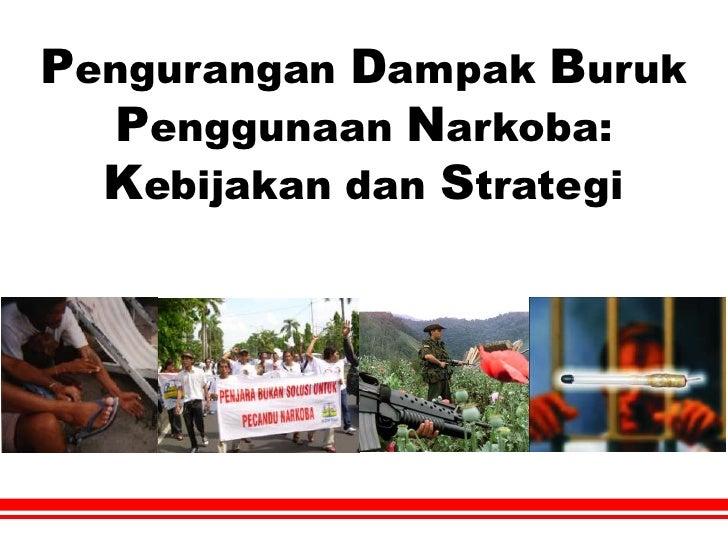 Harm Reduction - Kebijakan dan Strategi Indonesia