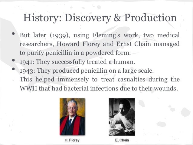 a history of the discovery of penicillin the first natural antibiotic A history of penicillin: the discovery of penicillin in 1928 was a breakthrough in the world evoke and sustain all of the natural vital forces of the.