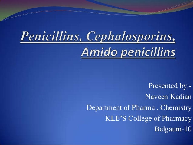 Presented by:- Naveen Kadian Department of Pharma . Chemistry KLE'S College of Pharmacy Belgaum-10