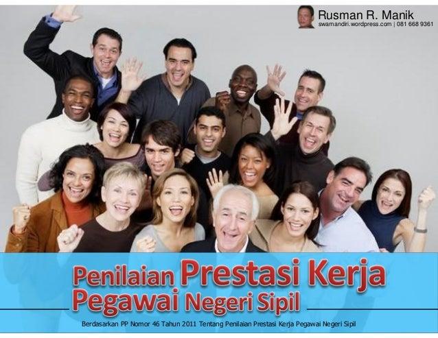 Penilaian Prestasi Kerja PNS (Berdasarkan PP 46 thn 2011 ttg Penilaian Prestasi Kerja PNS)