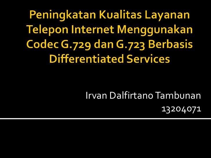 Irvan Dalfirtano Tambunan                   13204071
