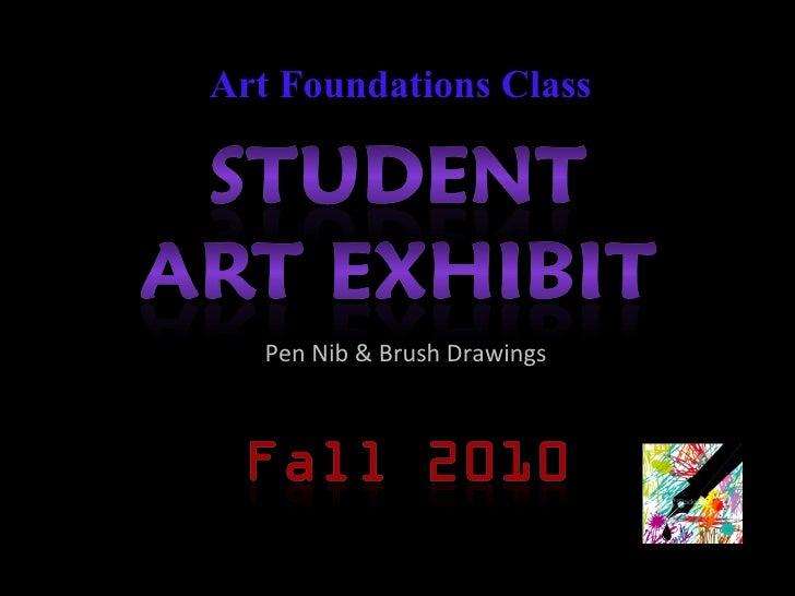Art Foundations Class Pen Nib & Brush Drawings