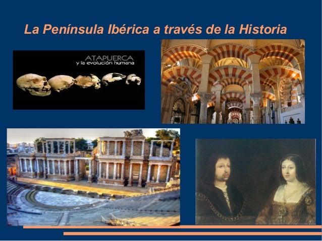 La Península Ibérica a través de la Historia