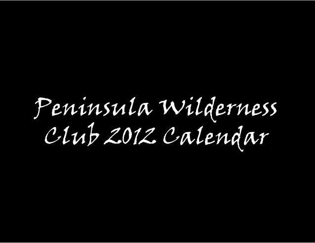 Peninsula Wilderness Club 2012 Calendar