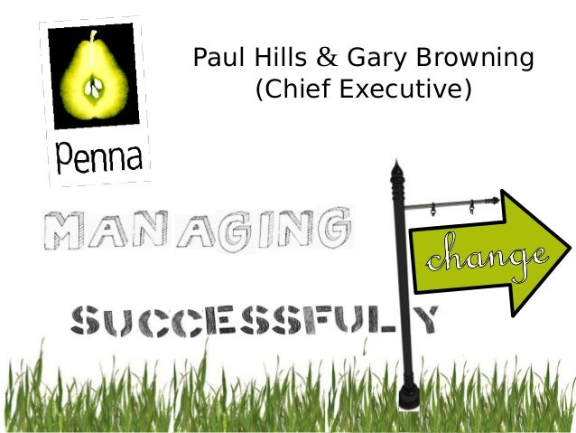 PPMA 2013 Annual Seminar - Paul Hills & Gary Browning - Managing Change Successfully