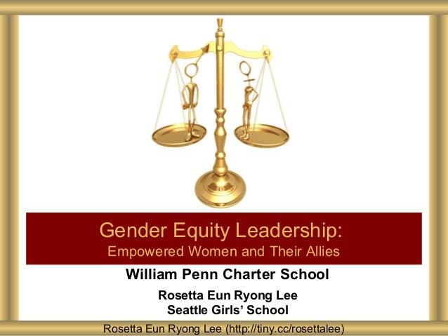 William Penn Charter School Rosetta Eun Ryong Lee Seattle Girls' School Gender Equity Leadership: Empowered Women and Thei...