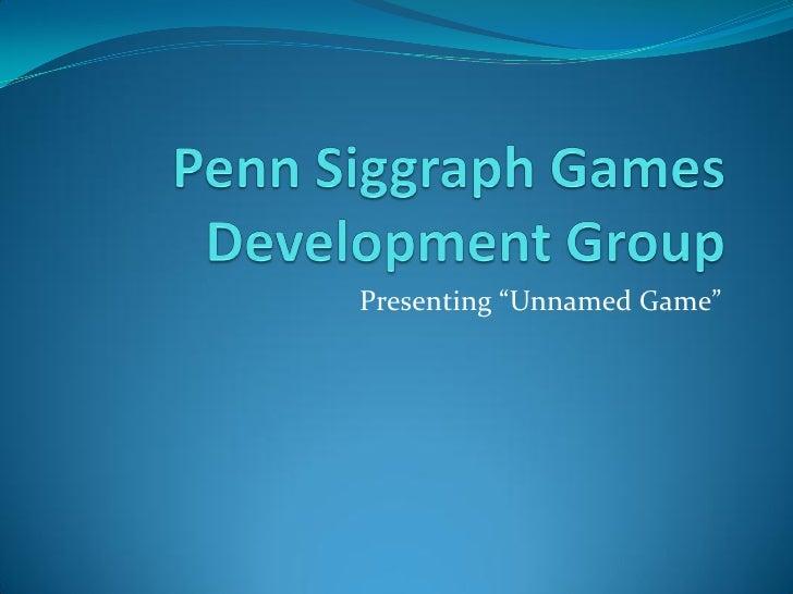 Penn Siggraph Games Development Game