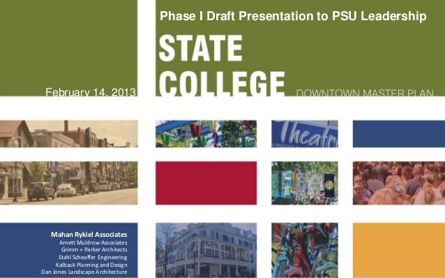 Phase I Draft Presentation to PSU Leadership February 14, 2013   Mahan Rykiel Associates      Arnett Muldrow Associates   ...