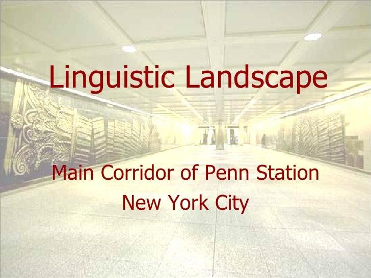 Linguistic Landscape Main Corridor of Penn Station New York City
