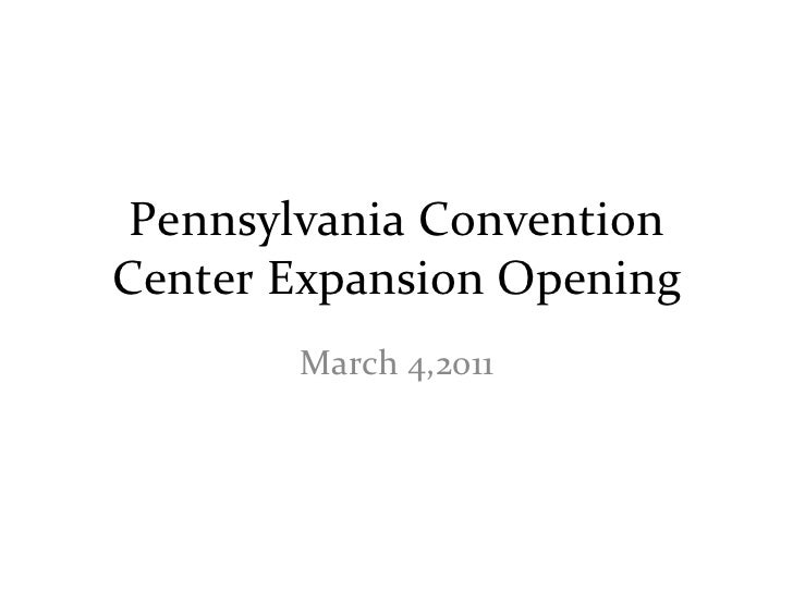 Pennsylvania Convention Center Expansion Opening March 4,2011