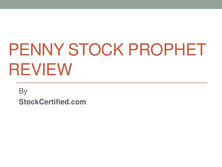 PENNY STOCK PROPHETREVIEW By StockCertified.com