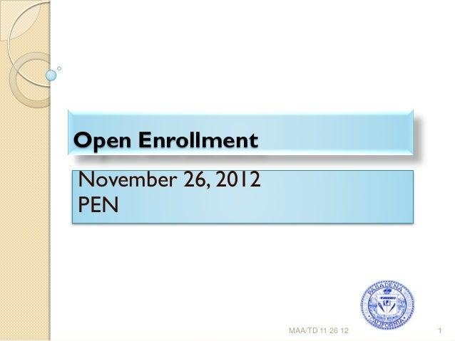 Open EnrollmentNovember 26, 2012PEN                    MAA/TD 11 26 12   1