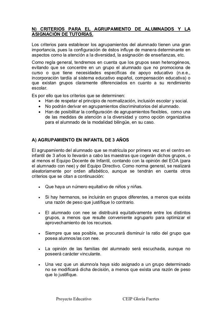 N) CRITERIOS PARA EL AGRUPAMIENTO DE ALUMNADOS Y LAASIGNACIÓN DE TUTORÍAS.Los criterios para establecer los agrupamientos ...