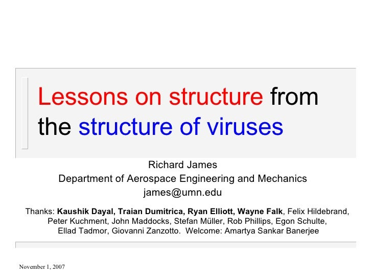 Lessons on structure   from the  structure of viruses Richard James Department of Aerospace Engineering and Mechanics [ema...