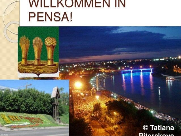 WILLKOMMEN IN PENSA! © Tatiana