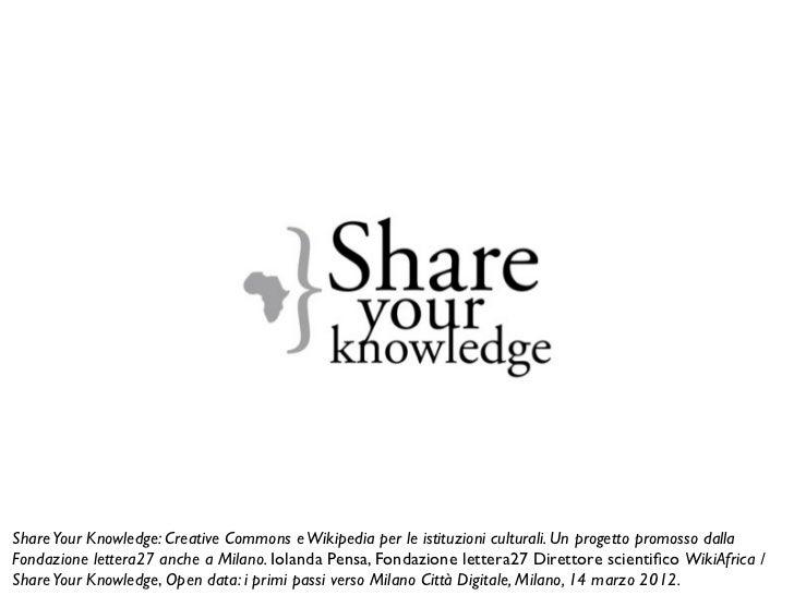 Share Your Knowledge a Milano all'interno di Open data: i primi passi verso Milano Città Digitale