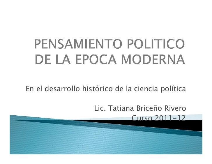 En el desarrollo histórico de la ciencia política                    Lic. Tatiana Briceño Rivero                          ...