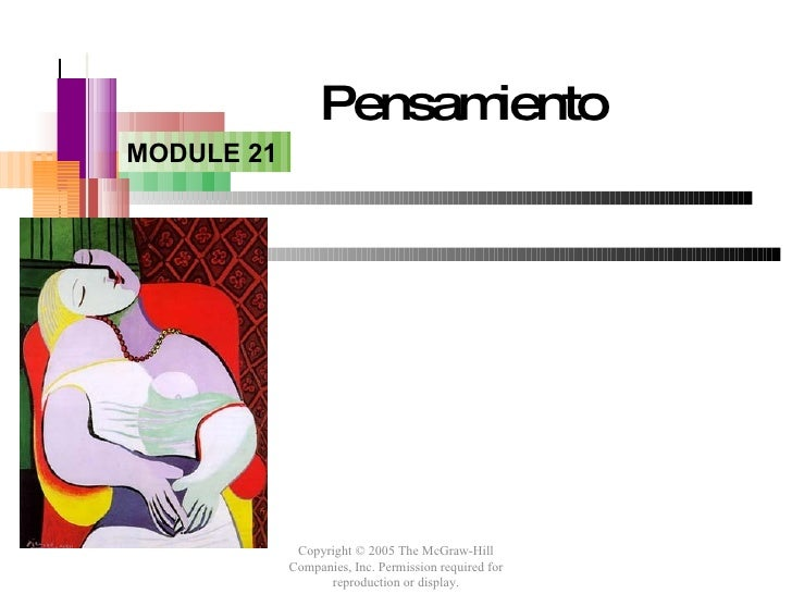 Pensamiento MODULE 21                  Copyright © 2005 The McGraw-Hill             Companies, Inc. Permission required fo...