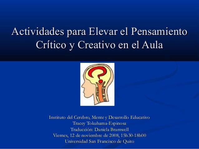 Actividades para Elevar el PensamientoActividades para Elevar el Pensamiento CrCríítico y Creativo en el Aulatico y Creati...