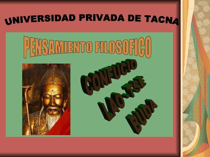UNIVERSIDAD PRIVADA DE TACNA  CONFUCIO LAO -TSE BUDA PENSAMIENTO FILOSOFICO
