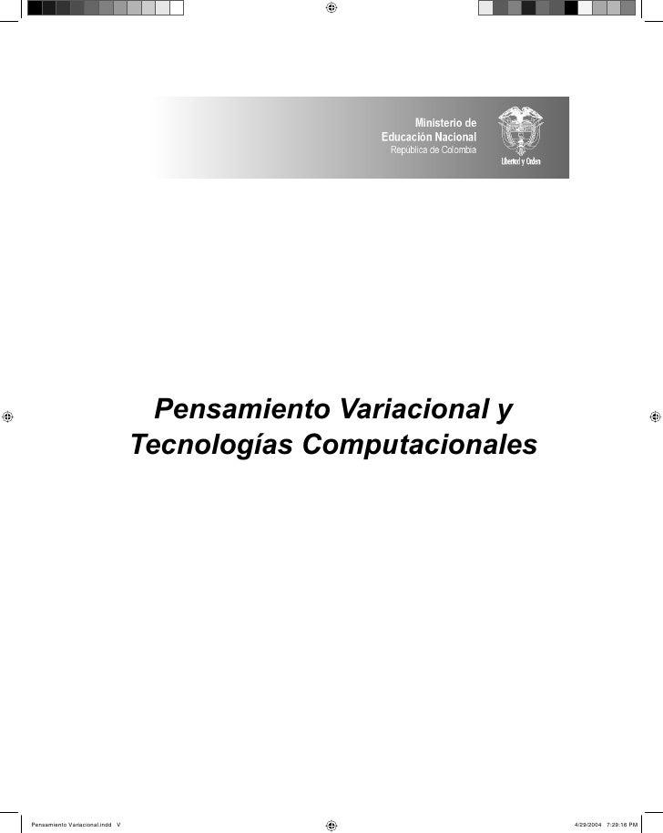 Pensamiento Variacional y                                 Tecnologías ComputacionalesPensamiento Variacional.indd V       ...
