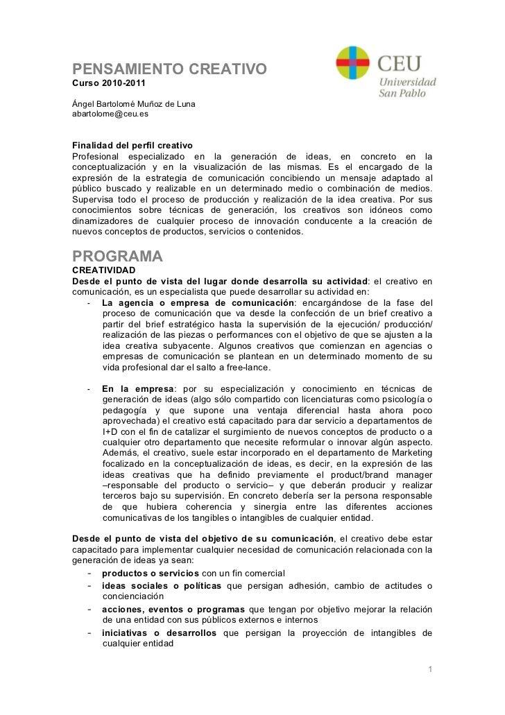 PENSAMIENTO CREATIVOCurso 2010-2011Ángel Bartolomé Muñoz de Lunaabartolome@ceu.esFinalidad del perfil creativoProfesional ...