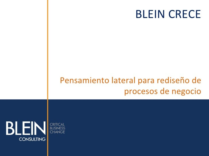 BLEIN CRECE Pensamiento lateral para rediseño de                    procesos de negocio               ...