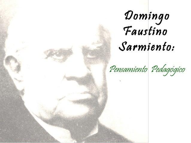 Domingo Faustino Sarmiento: Pensamiento Pedagógico