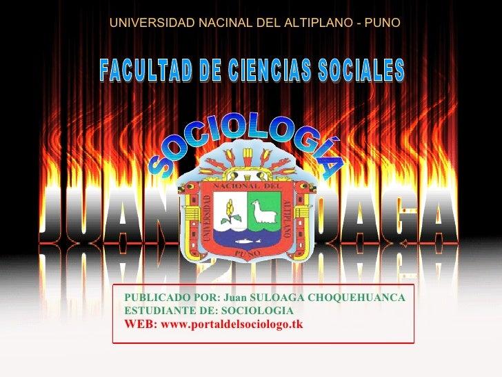 UNIVERSIDAD NACINAL DEL ALTIPLANO - PUNO <ul><li>PUBLICADO POR: Juan SULOAGA CHOQUEHUANCA </li></ul><ul><li>ESTUDIANTE DE:...