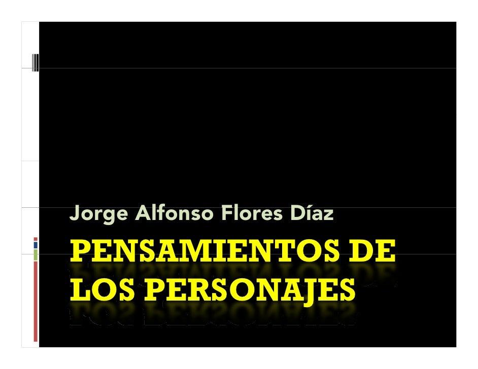 J Jorge Alf       Alfonso Fl               Flores Dí                      Díaz PENSAMIENTOS DE LOS PERSONAJES  OS    SON J...