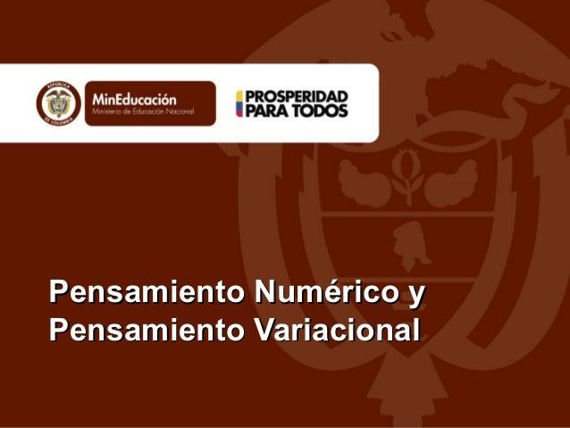 Pensamiento Numérico yPensamiento Numérico yPensamiento VariacionalPensamiento Variacional