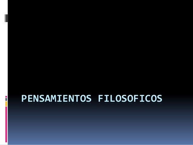 PENSAMIENTOS FILOSOFICOS