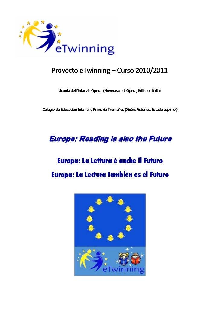 Proyecto eTwinning – Curso 2010/2011          Scuola dell'Infanzia Opera (Noverasco di Opera, Milano, Italia)Colegio de Ed...