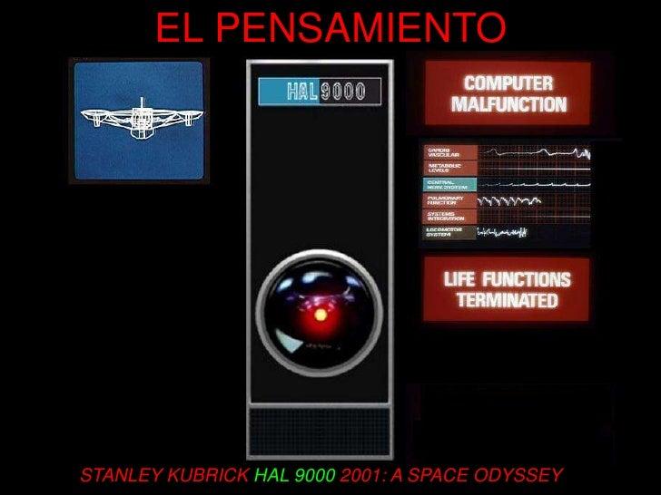 EL PENSAMIENTO     STANLEY KUBRICK HAL 9000 2001: A SPACE ODYSSEY