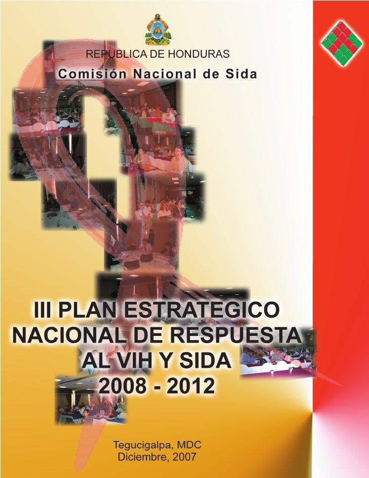 REPÚBLICA DE HONDURAS         COMISIÓN NACIONAL DE SIDA                 CONASIDA       III PLAN ESTRATÉGICO NACIONAL DE RE...