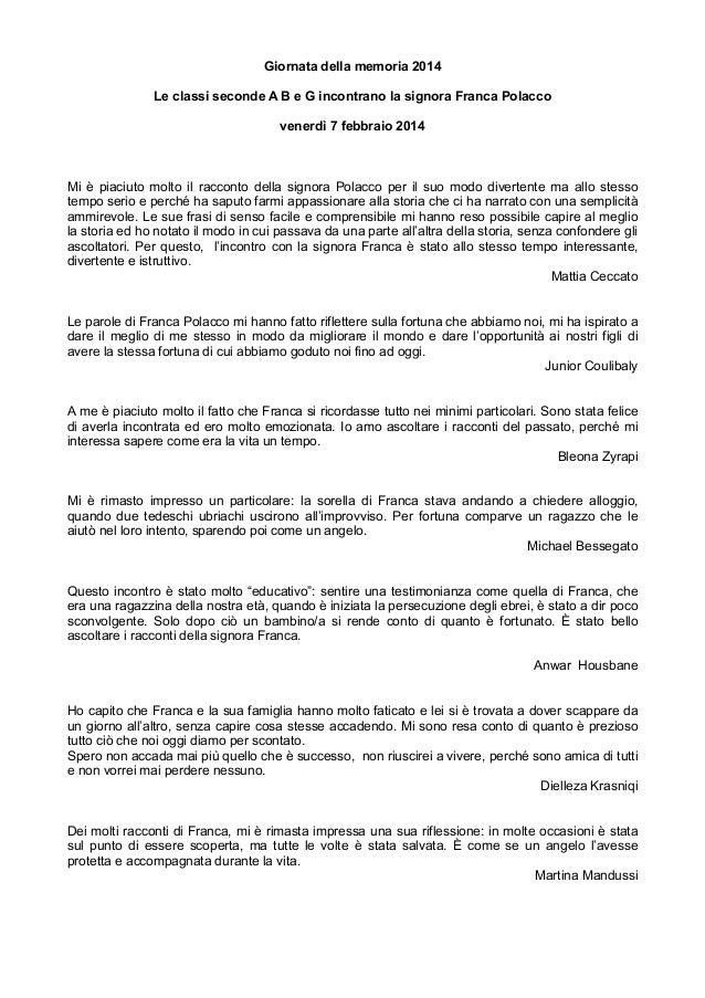 Giornata della memoria 2014 Le classi seconde A B e G incontrano la signora Franca Polacco venerdì 7 febbraio 2014  Mi è p...