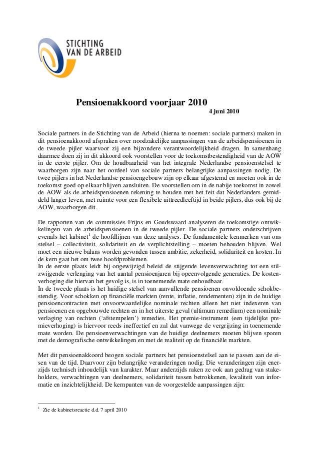 Pensioenakkoord voorjaar 2010 4 juni 2010 Sociale partners in de Stichting van de Arbeid (hierna te noemen: sociale partne...