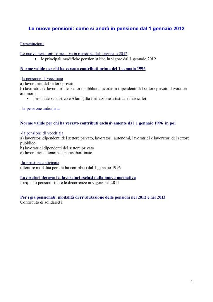 Le nuove pensioni: come si andrà in pensione dal 1 gennaio 2012PresentazioneLe nuove pensioni: come si va in pensione dal ...