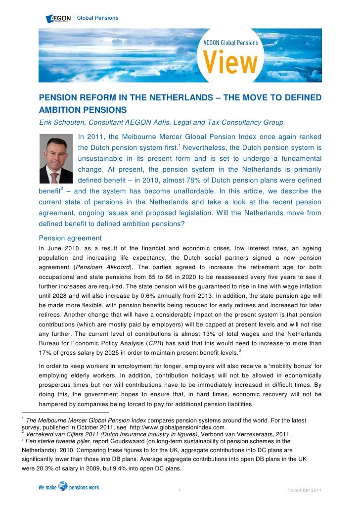 PENSION REFORM IN THE NETHERLANDS – THE MOVE TO DEFINED      AMBITION PENSIONS      Erik Schouten, Consultant AEGON Adfis,...