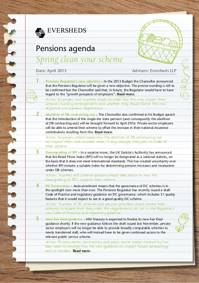 Pensions agendaSpring clean your schemeDate: April 2013	 Advisers: Eversheds LLP1		Pensions Regulator's new objective – In...