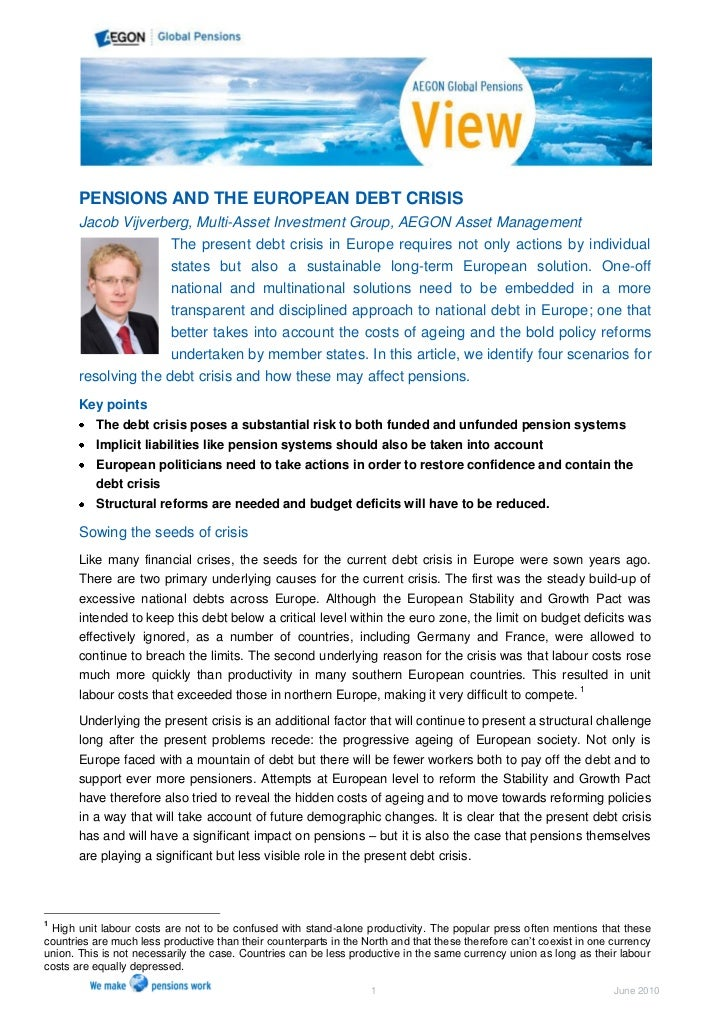 PENSIONS AND THE EUROPEAN DEBT CRISIS       Jacob Vijverberg, Multi-Asset Investment Group, AEGON Asset Management        ...