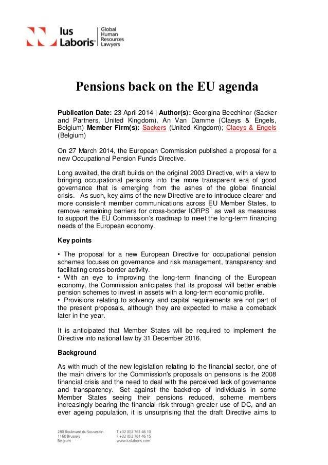 Pensions back on the EU agenda Publication Date: 23 April 2014 | Author(s): Georgina Beechinor (Sacker and Partners, Unite...