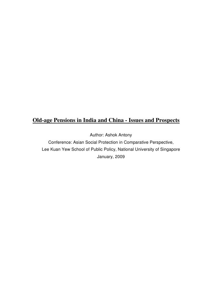 Old-age Pensions in India and China - Issues and Prospects                             Author: Ashok Antony       Conferen...